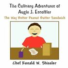 The Culinary Adventures of Augie J. Escoffier 9781462654338 Paperback