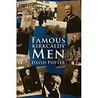 Famous Kirkcaldy Men by David Potter (Hardback, 2016)