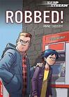 Robbed! by Anne Cassidy, Helen Orme, David Orme (Paperback, 2013)