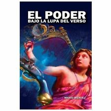 El Poder Bajo la Lupa Del Verso by Mario Mendez (2013, Paperback)