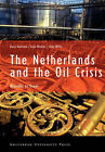 The Netherlands and the Oil Crisis: Business as Usual by Toby Witte, Cees Wiebes, Duco Hellema (Paperback, 2004)