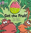 Get The Fruit: Band 00/Lilac (Collins Big Cat) by Paul Shipton (Paperback, 2004)