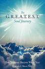 The G.R.E.A.T.E.S.T. Soul Journey: The Journey Begins with You by Kathleen E Walls Psy D (Paperback / softback, 2011)