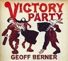Victory Party [Digipak] * by Geoff Berner (CD, Mar-2011, Mint Records)