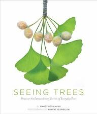 Seeing Trees: Discover the Extraordinary Secrets of Everyday Trees (Seeing Seri