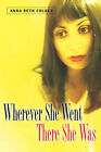 Wherever She Went There She Was by Anna Beth Colder (Paperback / softback, 2005)