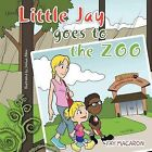 Little Jay Goes to the Zoo by Fay Macaron (Paperback, 2011)