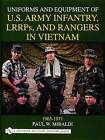 Uniforms and Equipment of US Army Infantry, LRRPs, and Rangers in Vietnam 1965-1971 by Paul W. Miraldi (Hardback, 2004)