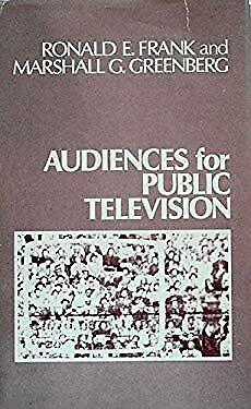 Audiences for Public Television by Frank, Ronald Edward