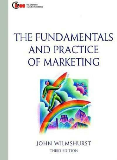 Fundamentals and Practice of Marketing, Third Edition: Published in association