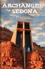 Archangel of Sedona by Tony Peluso (Paperback / softback, 2014)