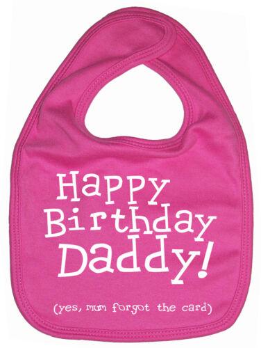 "Funny Baby Bib /""Happy Birthday Daddy...mum forgot the card/"" Boy Girl Dad Gift"