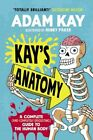 Kay's Anatomy: A Complete (and Completely Disgusting) Guide to the Human Body by Adam Kay (2020, Hardback)