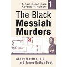 The Black Messiah Murders a Sam Cohen Case Adventure Number 1 9780595287673