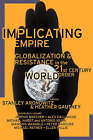 Implicating Empire: Globalization and Resistance in the 21st Century by Stanley Aronowitz (Paperback, 2002)