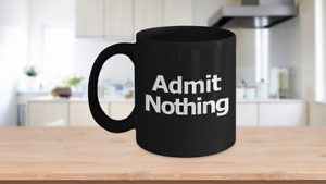 Admit-Nothing-Mug-Black-Coffee-Cup-Funny-Gift-for-Lawyer-Partner-Deny-Everything