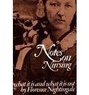 Notes on Nursing: What It Is, and What It Is Not by Florence Nightingale (Paperback, 1969)
