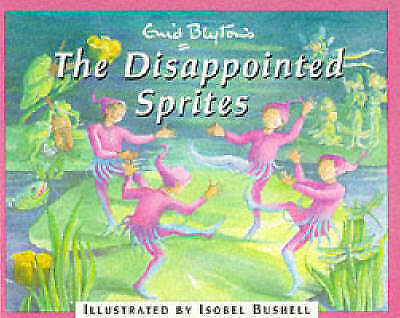 1 of 1 - The Disappointed Sprites, Blyton, Enid, Very Good Book