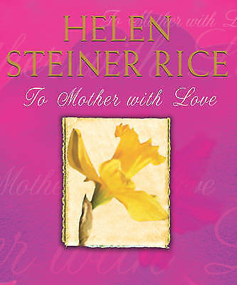 """""""AS NEW"""" To Mother With Love, Steiner Rice, Helen, Book"""