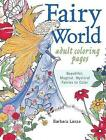 Fairy World Coloring Pages: Beautiful, Magical Mystical Fairies to Color by Barbara Lanza (Paperback, 2016)