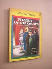 JOSEPHINE TEY. KILLER IN THE CROWD. circa 1950. MERCURY MYSTERY PAPERBACK.