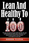 Lean and Healthy to 100 by Gordon Filepas (Paperback / softback, 2012)
