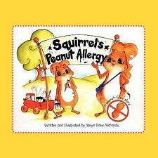 Squirrel's Peanut Allergy : A Peanut-Free Story by Tanya Dawn Richards (2012,...