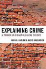 Explaining Crime: A Primer in Criminological Theory by David Kauzlarich, Hugh D. Barlow (Paperback, 2009)