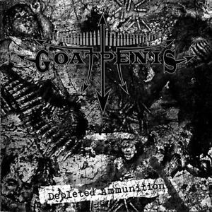Goatpenis-Depleted-Ammunition-CD-Reissue-Black-Death-War-Metal-Brutal-NEW