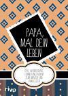 Papa, mal dein Leben von Armand Frybourg (2015, Gebundene Ausgabe)