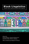 Black Linguistics: Language, Society and Politics in Africa and the Americas by Arthur K. Spears, Geneva Smitherman, Arnetha F. Ball, Sinfree Makoni (Paperback, 2002)