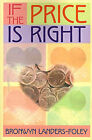 If the Price is Right by Bronwyn Landers-Foley (Paperback / softback, 2000)