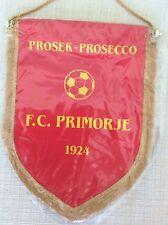 GAGLIARDETTO UFFICIALE CALCIO F.C. PRIMORJE 1927 PROSEK - PROSECCO