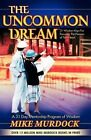 The Uncommon Dream by Mike Murdoch (Paperback / softback, 2006)