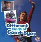 Different Kinds of Good-Byes by Shelley Rotner (Paperback / softback)