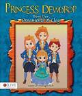 Princess Dewdrop: Ornaments of Clay by Jeanne Perozich (Paperback / softback, 2015)