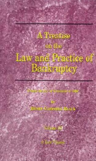 A Treatise On The Law And Practice Of Bankruptcy, Volume Iii: Under The Act...