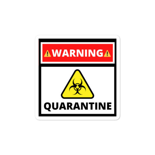 Warning Quarantine COVID Bubble-free stickers Stay Home Save Lives