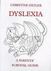Dyslexia: A Parents' Survival Guide by Christine Ostler (Paperback, 1999)