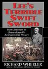 Lee's Terrible Swift Sword : From Antietam to Chancellorsville: an Eyewitness History by Richard Wheeler (2008, Hardcover)