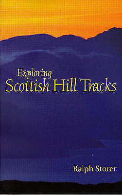 """AS NEW"" Storer, Ralph, Exploring Scottish Hill Tracks, Paperback Book"