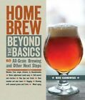 Homebrew Beyond the Basics: All-Grain Brewing and Other Next Steps by Mike Karnowski (Paperback, 2017)