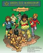 Green Eco Warriors - the Beginning : Issue 1 by Leticia Colon de Mejias and...