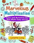 Magical Math: Marvelous Multiplication : Games and Activities That Make Math Easy and Fun 2 by Lynette Long (2000, Paperback)