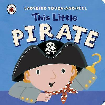 (Good)1409308413 This Little Pirate: Ladybird Touch and Feel (Ladybird Touch & F