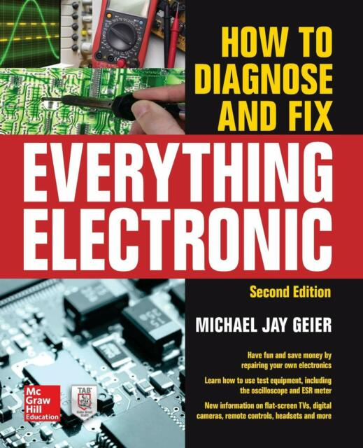 How to Diagnose and Fix Everything Electronic, …