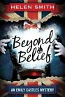 Beyond Belief by Helen Smith (Paperback, 2014)