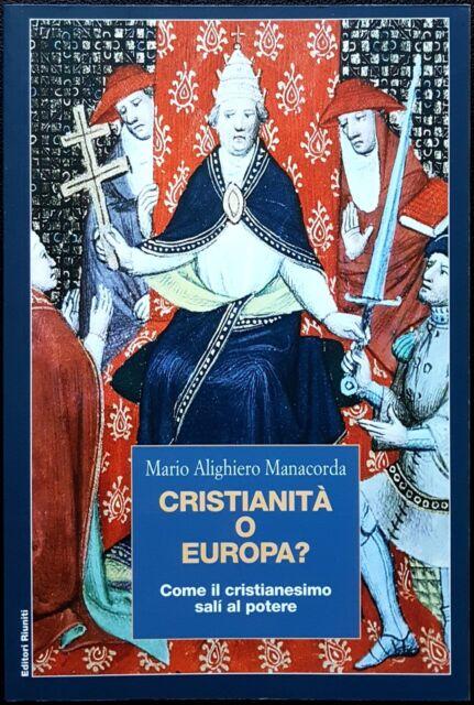 Mario Alighiero Manacorda, Cristianità o Europa?, Ed. Riuniti, 2003