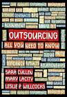 Outsourcing- All You Need to Know by Dr Leslie P Willcocks, Dr Sara Kathleen Cullen, Dr Mary Lacity (Paperback / softback, 2014)