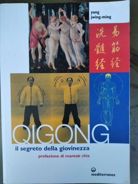Jwing Ming Yang - Qigong. Il Segreto Della Giovinezza